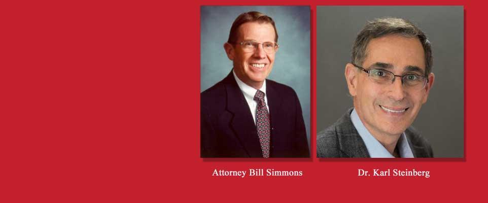 Attorney Bill Simmons & Dr. Karl Steinberg